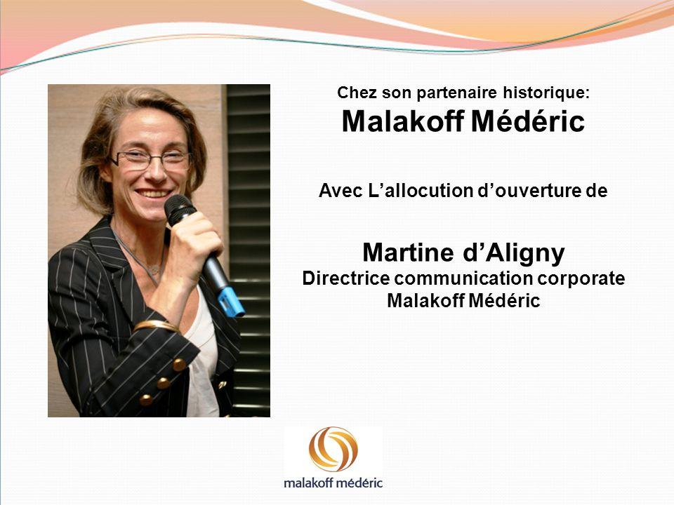 Chez son partenaire historique: Malakoff Médéric Avec L'allocution d'ouverture de Martine d'Aligny Directrice communication corporate Malakoff Médéric