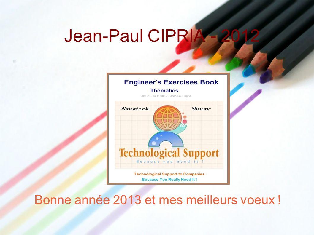 Jean-Paul CIPRIA - 2012 Bonne année 2013 et mes meilleurs voeux !