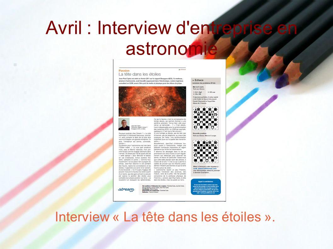 Avril : Interview d'entreprise en astronomie Interview « La tête dans les étoiles ».