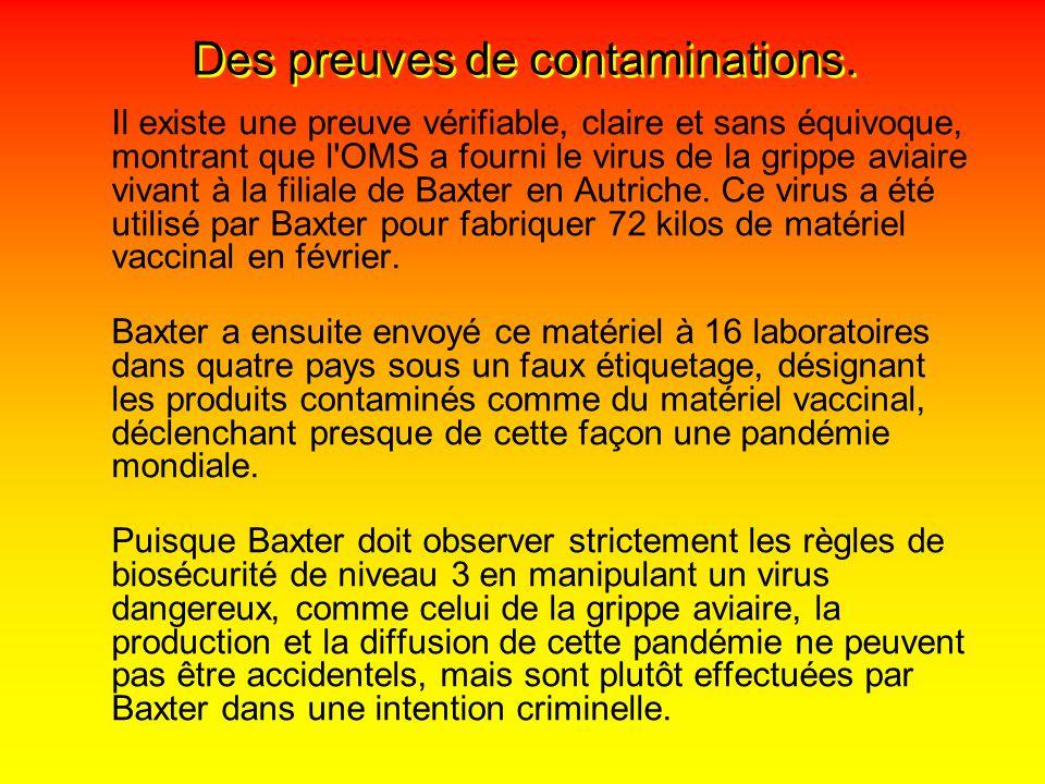 Il existe une preuve vérifiable, claire et sans équivoque, montrant que l OMS a fourni le virus de la grippe aviaire vivant à la filiale de Baxter en Autriche.