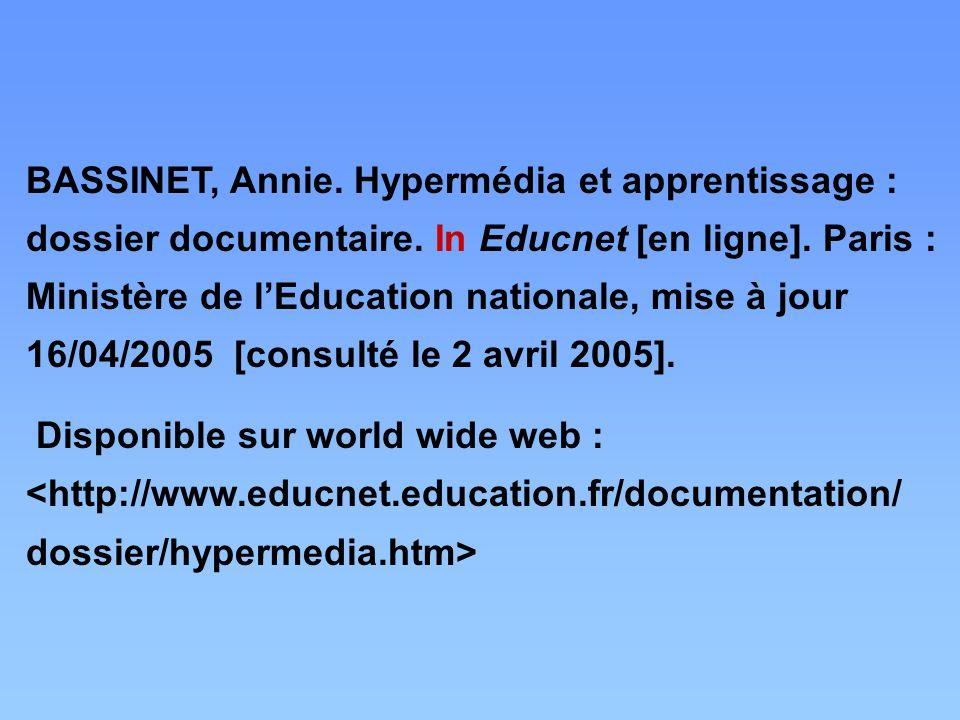 BASSINET, Annie. Hypermédia et apprentissage : dossier documentaire. In Educnet [en ligne]. Paris : Ministère de l'Education nationale, mise à jour 16