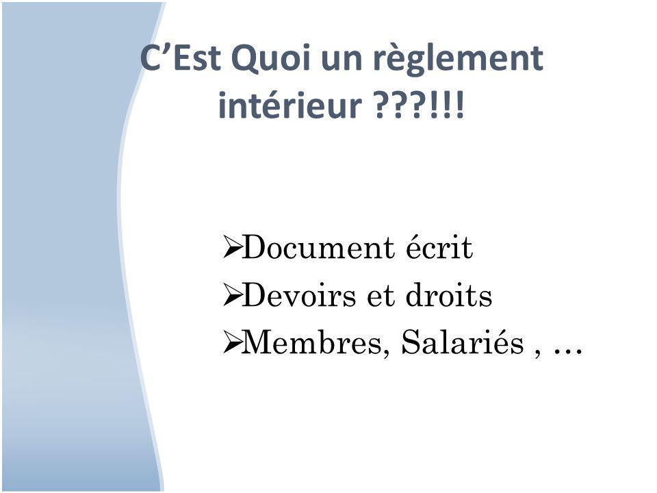 C'Est Quoi un règlement intérieur ???!!!  Document écrit  Devoirs et droits  Membres, Salariés, …