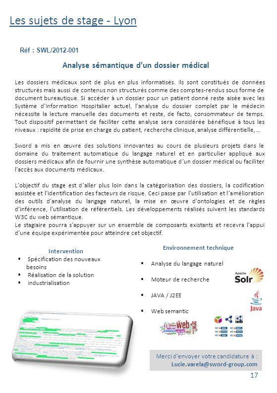 Les sujets de stage - Lyon Réf : SWL/2012-001 Merci d'envoyer votre candidature à : Lucie.varela@sword-group.com Analyse sémantique d'un dossier médic