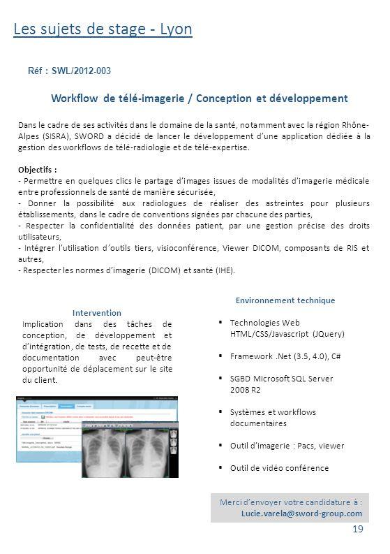 Les sujets de stage - Lyon Réf : SWL/2012-003 Merci d'envoyer votre candidature à : Lucie.varela@sword-group.com Intervention Implication dans des tâc