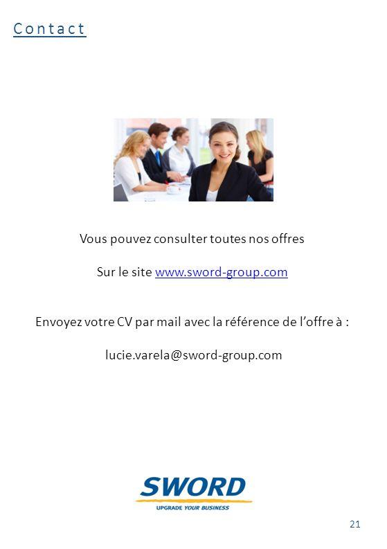 Contact Vous pouvez consulter toutes nos offres Sur le site www.sword-group.comwww.sword-group.com Envoyez votre CV par mail avec la référence de l'of