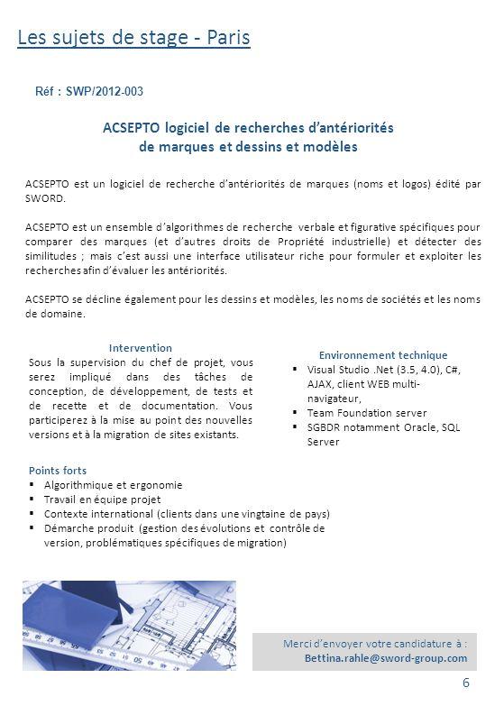 Les sujets de stage - Paris Réf : SWP/2012-003 Merci d'envoyer votre candidature à : Bettina.rahle@sword-group.com ACSEPTO logiciel de recherches d'an