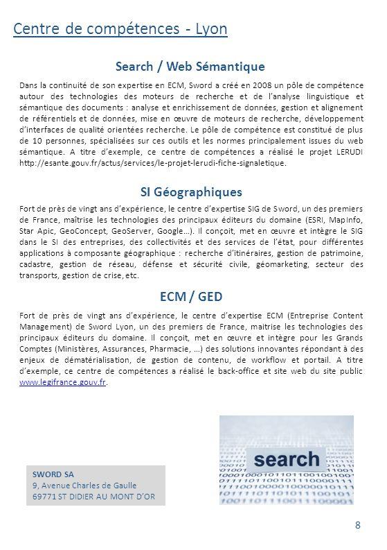 Centre de compétences - Lyon Fort de près de vingt ans d'expérience, le centre d'expertise ECM (Entreprise Content Management) de Sword Lyon, un des p