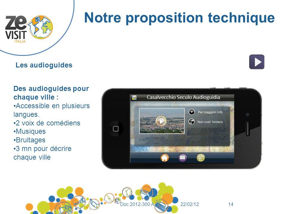 Notre proposition technique 22/02/12Doc 2012-300 A14 Casalvecchio Seculo Audioguidia Des audioguides pour chaque ville : Accessible en plusieurs langues.