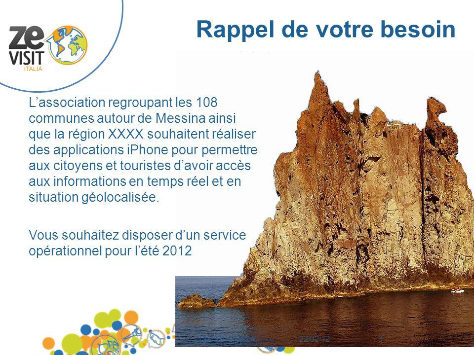 Rappel de votre besoin L'association regroupant les 108 communes autour de Messina ainsi que la région XXXX souhaitent réaliser des applications iPhone pour permettre aux citoyens et touristes d'avoir accès aux informations en temps réel et en situation géolocalisée.
