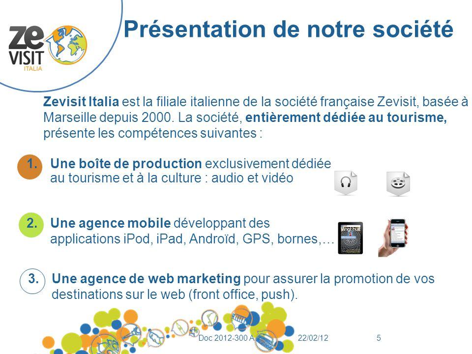 Présentation de notre société Zevisit Italia est la filiale italienne de la société française Zevisit, basée à Marseille depuis 2000.