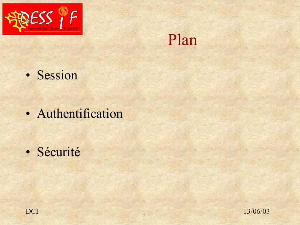 2 13/06/03DCI Plan Session Authentification Sécurité