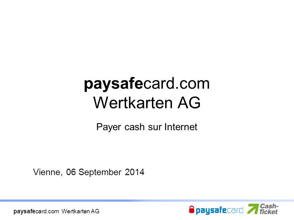 paysafecard.com Wertkarten AG Payer cash sur Internet Vienne, 06 September 2014