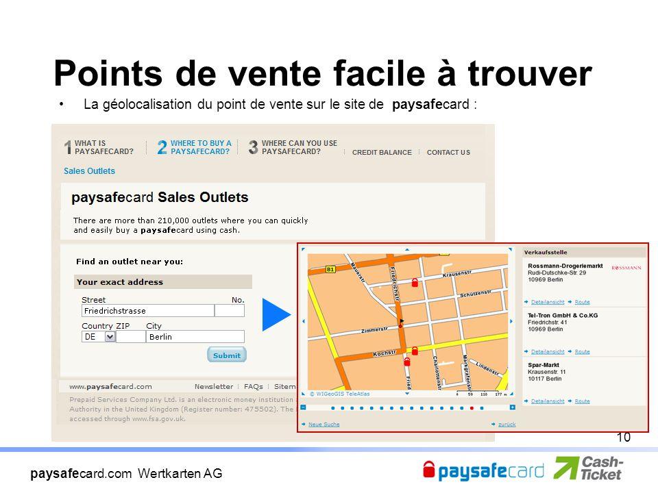 paysafecard.com Wertkarten AG Points de vente facile à trouver La géolocalisation du point de vente sur le site de paysafecard : 10