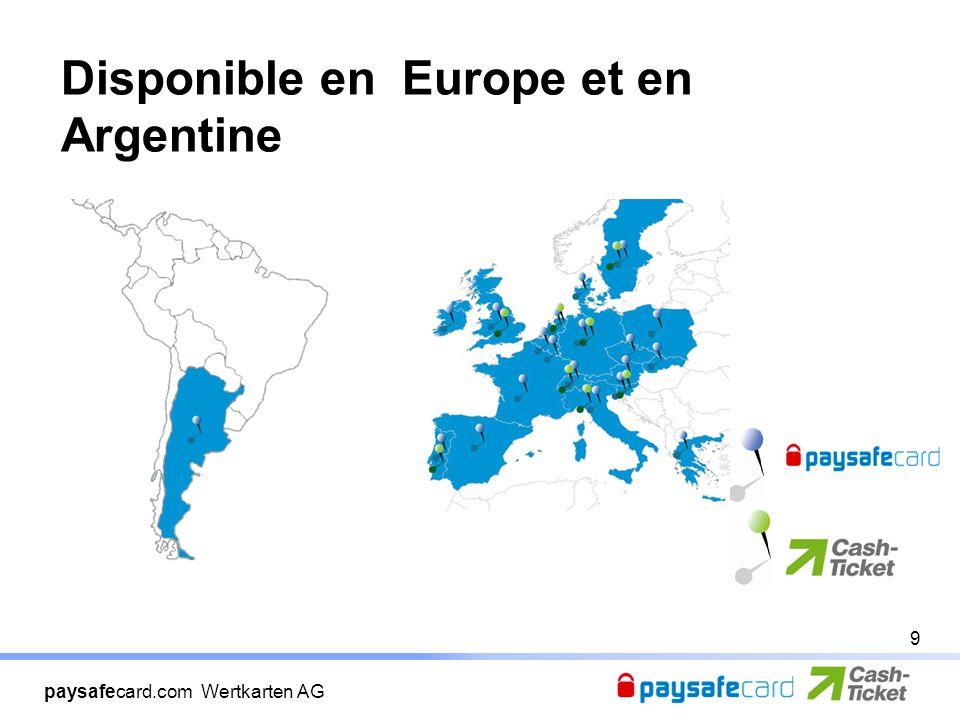 paysafecard.com Wertkarten AG Disponible en Europe et en Argentine 9