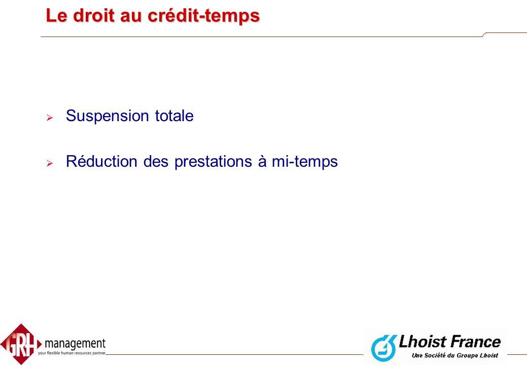 Trois systèmes  le droit au crédit-temps  le droit à une réduction des prestations de 1/5  le droit à une réduction des prestations pour les travai