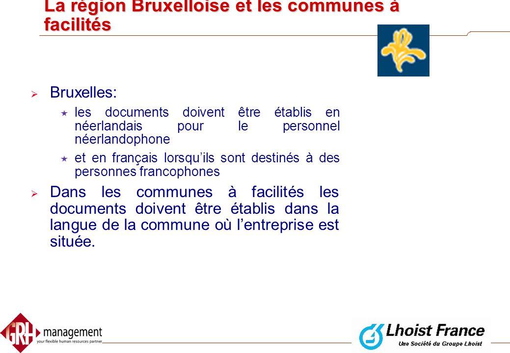 La région Wallonne  Tous les contacts oraux et écrits en français  Sinon  le document est nul  La nullité est annulée par la rédaction d'un docume