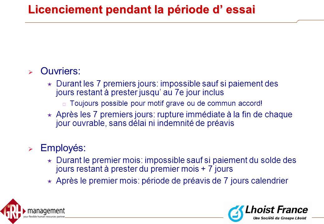 Suspension de la période d' essai  Si l'exécution du contrat de travail est suspendue pendant la période d' essai, la période d' essai est également