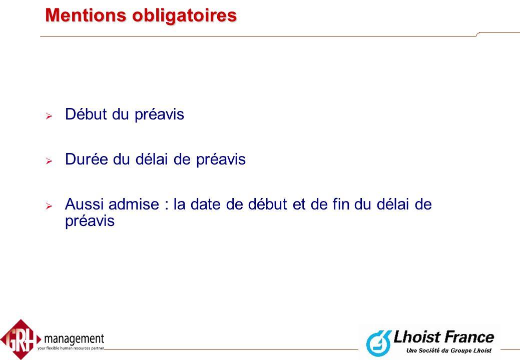 Signification  Lettre recommandée: le 3ième jour ouvrable suivant la date de l'envoi  Exploit d'huissier: le jour même de la notification