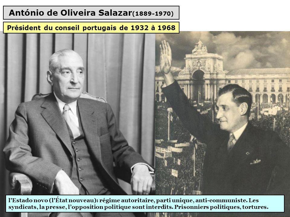 António de Oliveira Salazar (1889-1970) l Estado novo (l État nouveau): régime autoritaire, parti unique, anti-communiste.