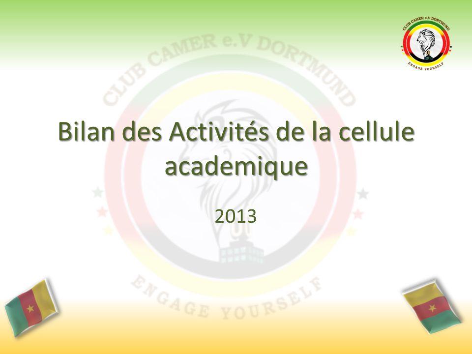 Bilan des Activités de la cellule academique 2013