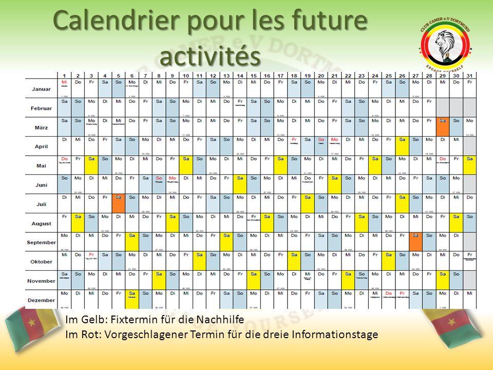 Calendrier pour les future activités Im Gelb: Fixtermin für die Nachhilfe Im Rot: Vorgeschlagener Termin für die dreie Informationstage