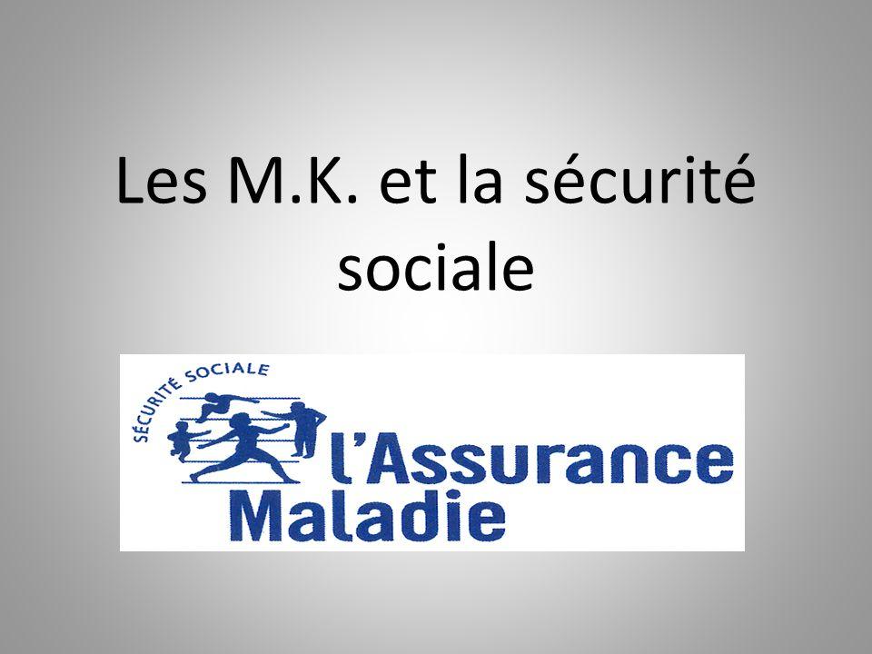 Les M.K. et la sécurité sociale