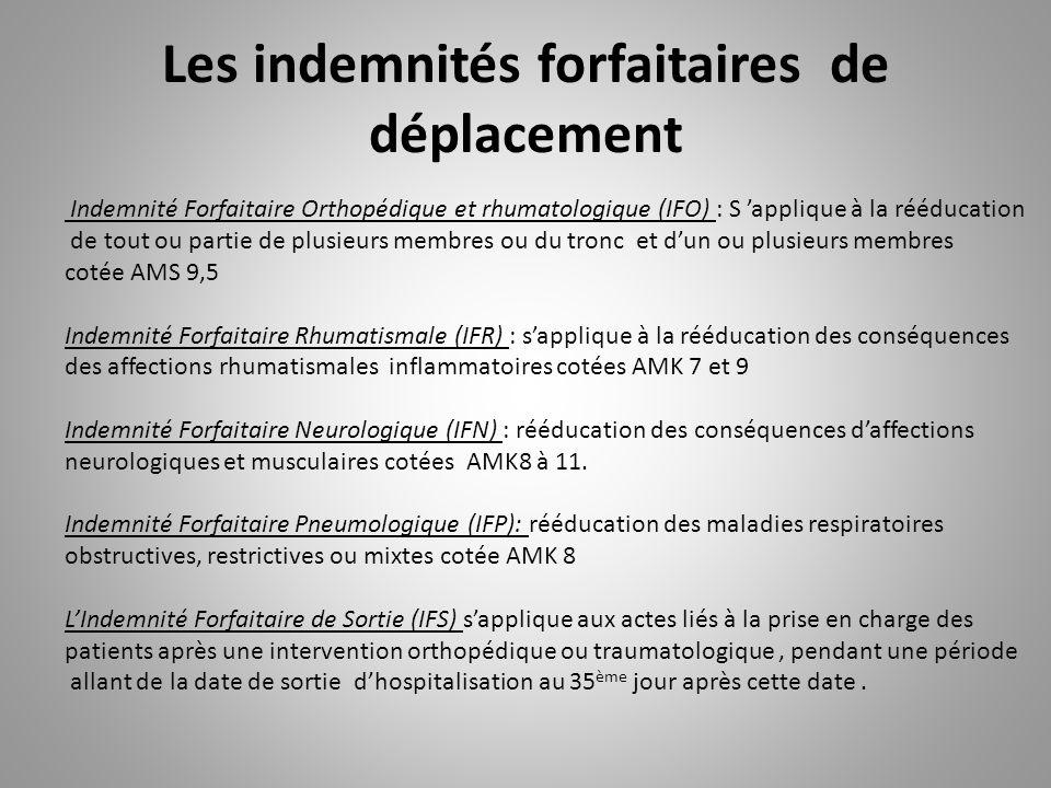 Les indemnités forfaitaires de déplacement Indemnité Forfaitaire Orthopédique et rhumatologique (IFO) : S 'applique à la rééducation de tout ou partie