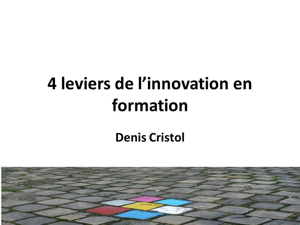 4 leviers de l'innovation en formation Denis Cristol