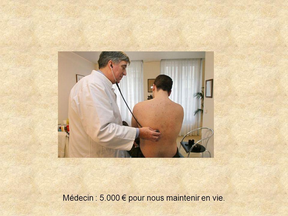 Médecin : 5.000 € pour nous maintenir en vie.