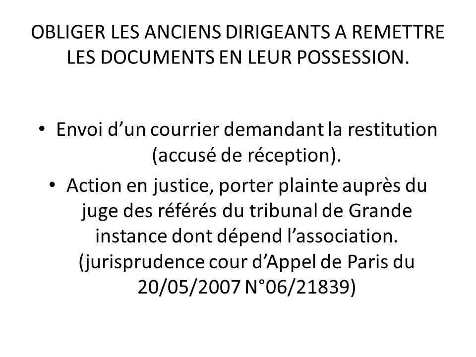 OBLIGER LES ANCIENS DIRIGEANTS A REMETTRE LES DOCUMENTS EN LEUR POSSESSION. Envoi d'un courrier demandant la restitution (accusé de réception). Action