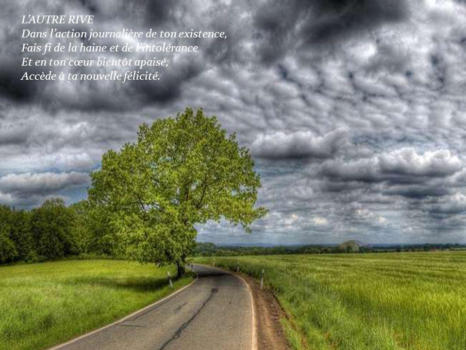 Va toujours plus loin Va dans ton bonheur Va dans ta vie Va, la vie est simplicité.