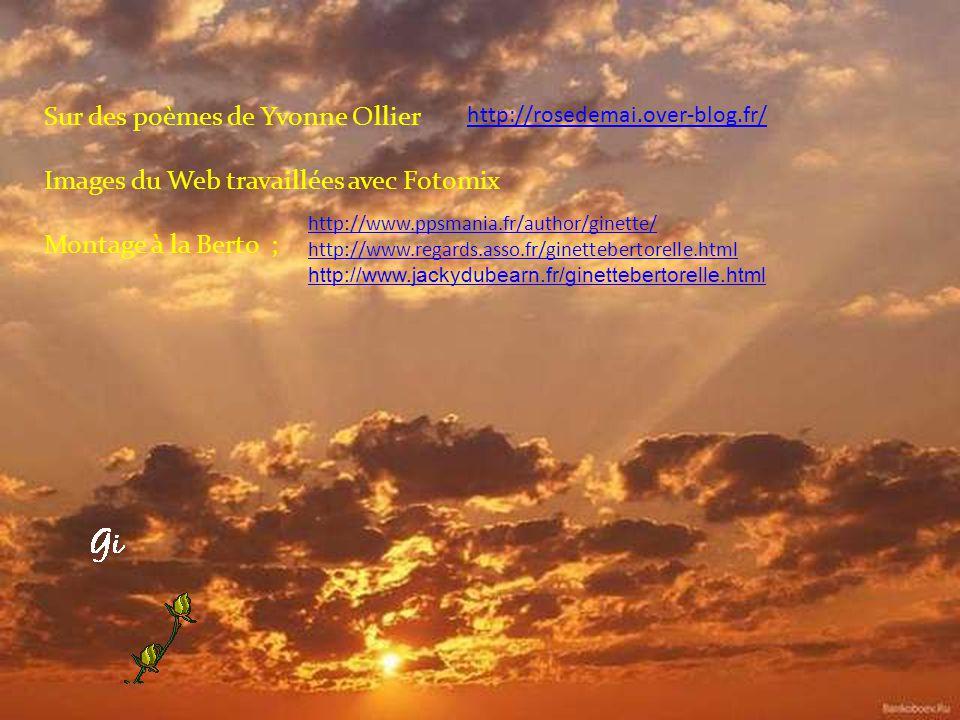 Dans la plénitude de ton exacte identité, Emprunte le chemin lumineux de ta réalité Et sur l'esquisse de l'aquarelle de ta vie Dépose les intenses nua