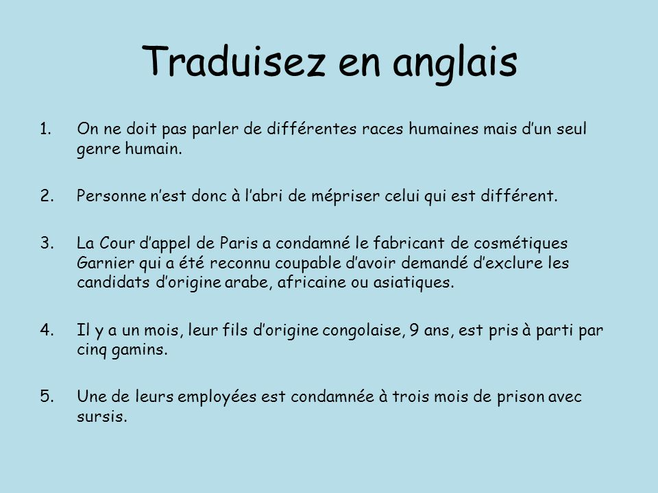 Traduisez en anglais 1.We should not talk/speak of different races, but of a single mankind.
