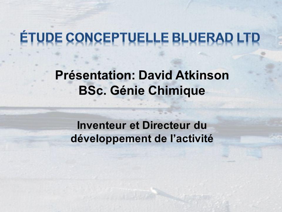Présentation: David Atkinson BSc. Génie Chimique Inventeur et Directeur du développement de l'activité