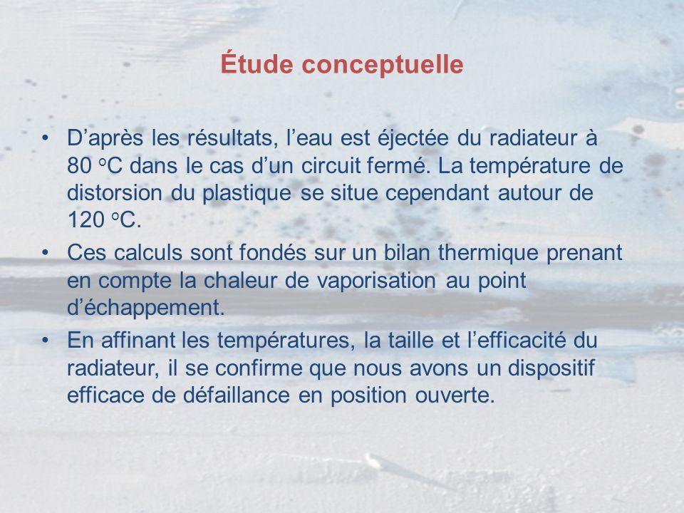 Étude conceptuelle D'après les résultats, l'eau est éjectée du radiateur à 80 o C dans le cas d'un circuit fermé. La température de distorsion du plas