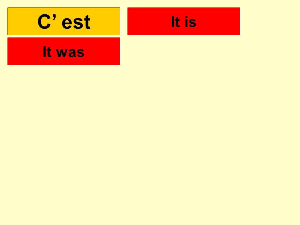 C' est C' était It is It was