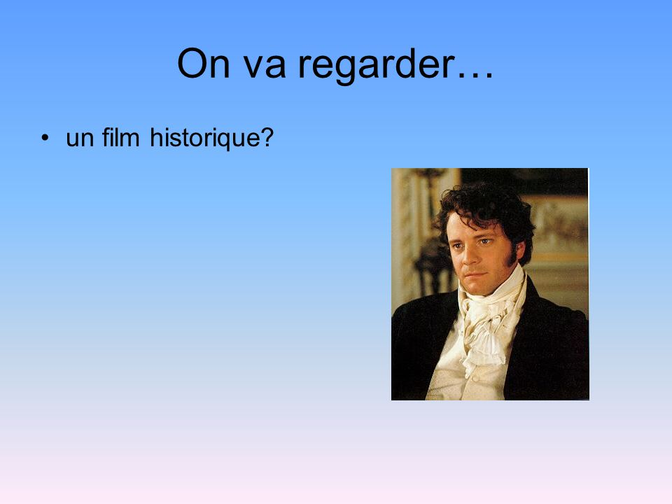 On va regarder… un film historique?