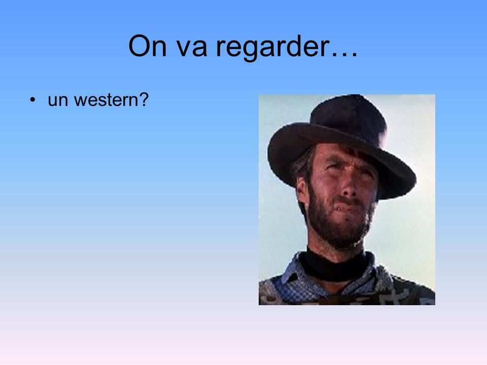 On va regarder… un western