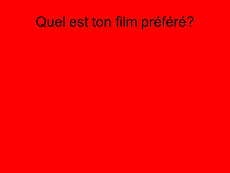 Quel est ton film préféré?