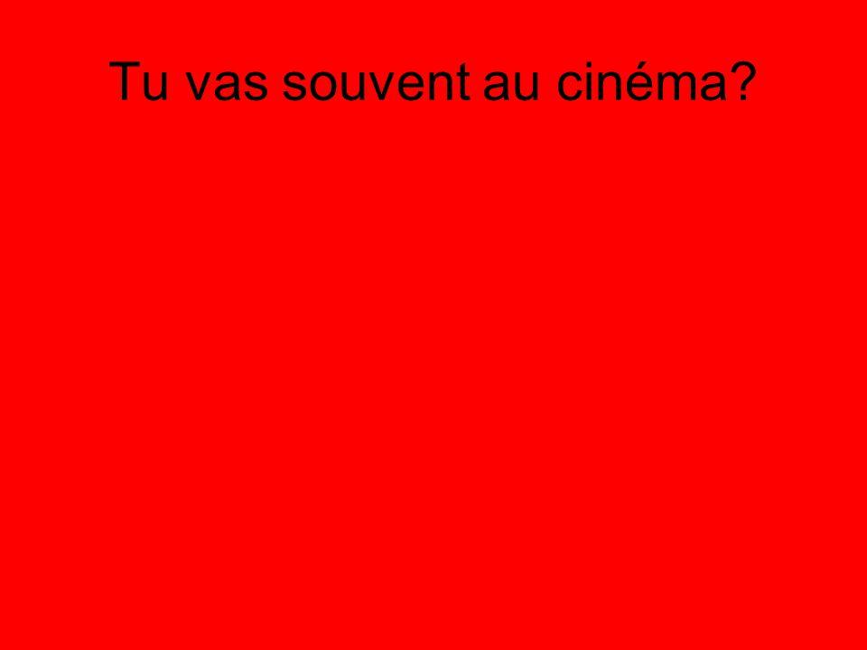 Tu vas souvent au cinéma?
