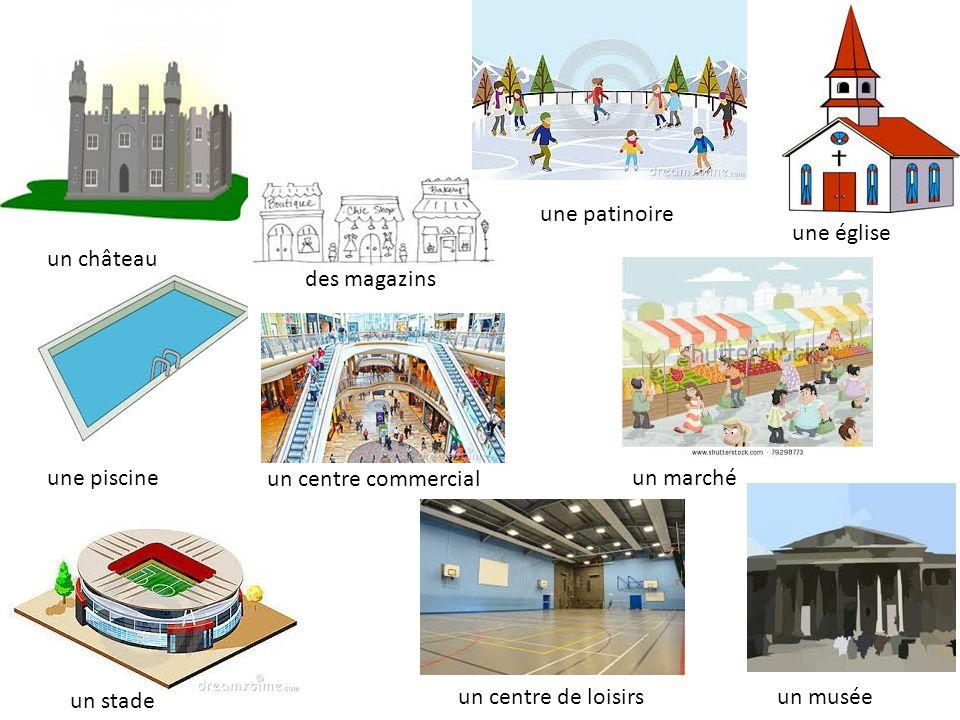 un château des magazins une patinoire une église une piscine un centre commercial un marché un stade un centre de loisirsun musée