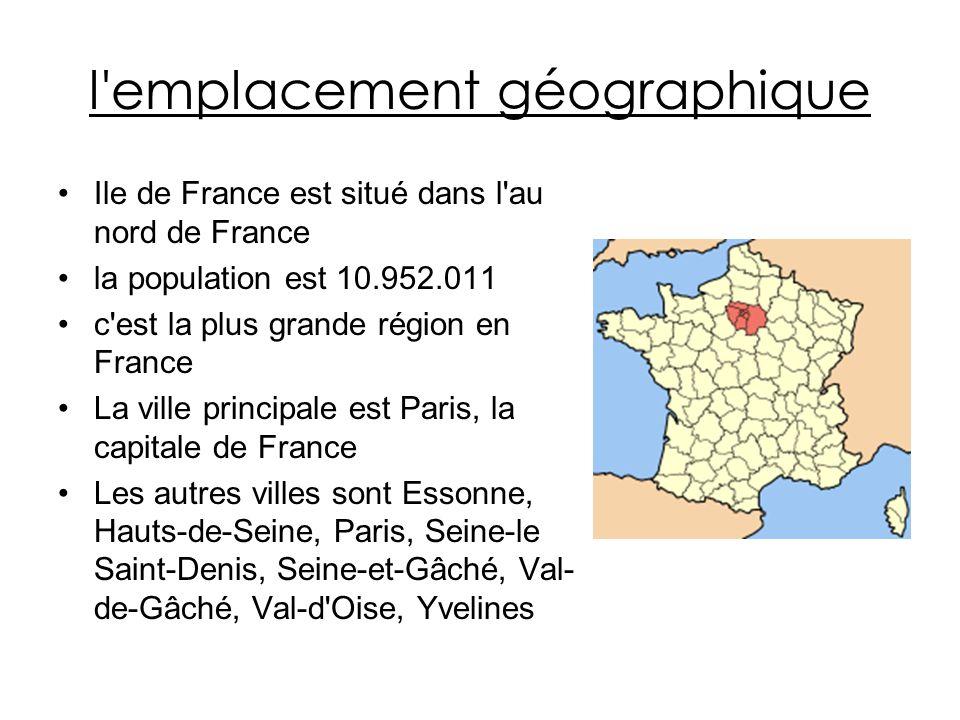 l'emplacement géographique Ile de France est situé dans l'au nord de France la population est 10.952.011 c'est la plus grande région en France La vill
