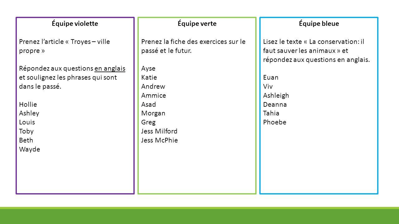 Équipe violette Prenez l'article « Troyes – ville propre » Répondez aux questions en anglais et soulignez les phrases qui sont dans le passé.