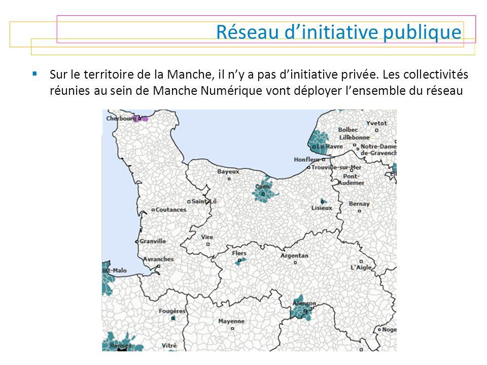 Réseau d'initiative publique  Sur le territoire de la Manche, il n'y a pas d'initiative privée. Les collectivités réunies au sein de Manche Numérique