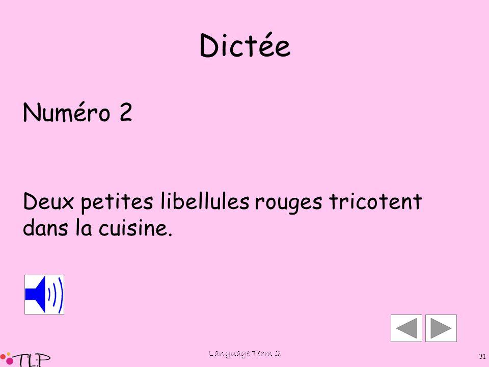 Language Term 2 30 Dictée Numéro 2