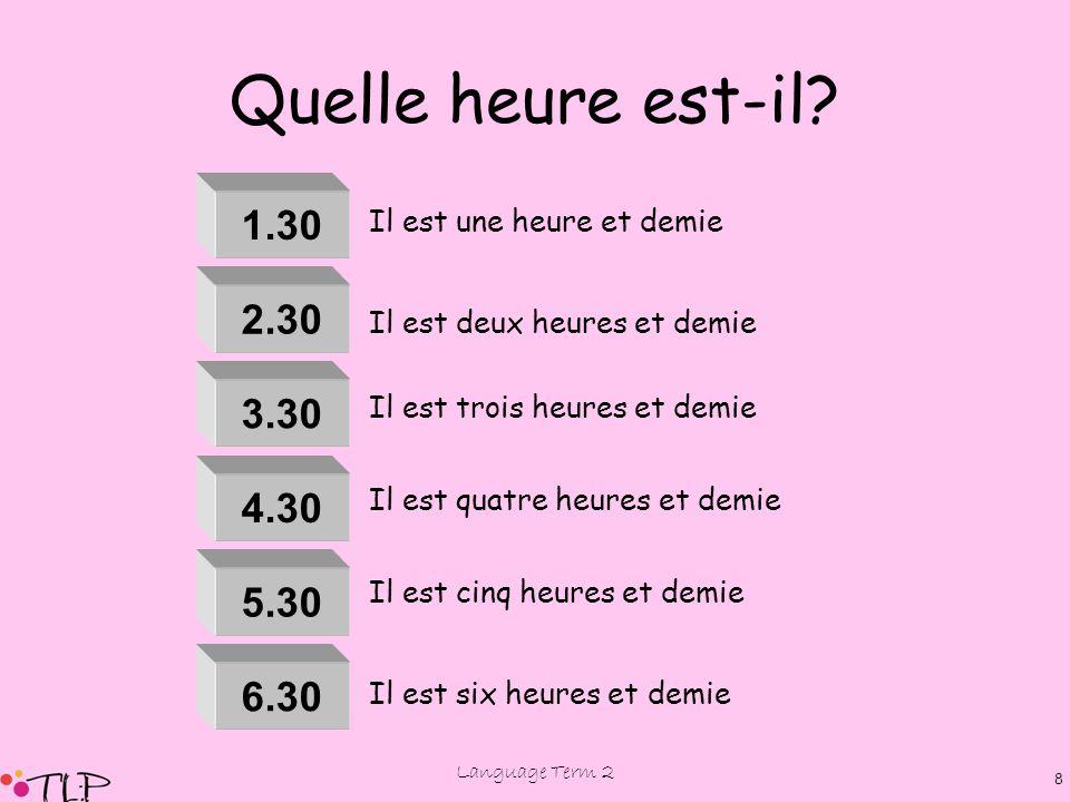 Language Term 2 7 Quelle heure est-il? 12.00 noon 12.00 midnight Il est midi Il est minuit