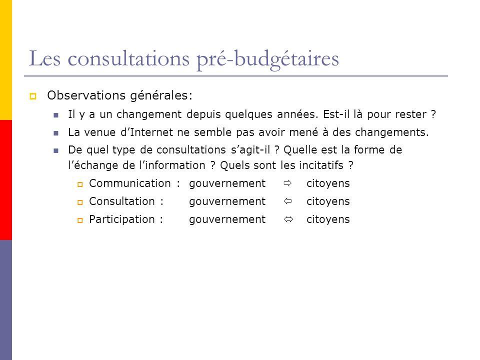 Les consultations pré-budgétaires  Observations générales: Il y a un changement depuis quelques années.
