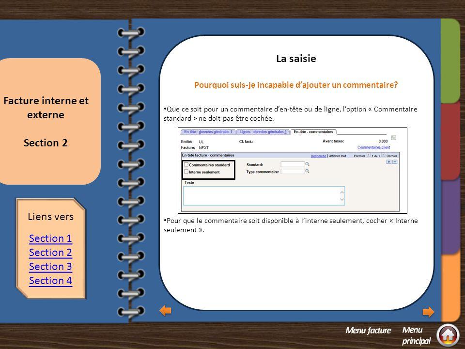 Section 2 - questions Facture interne et externe Section 2 Section 2 - La saisie Pourquoi suis-je incapable d'ajouter un commentaire.