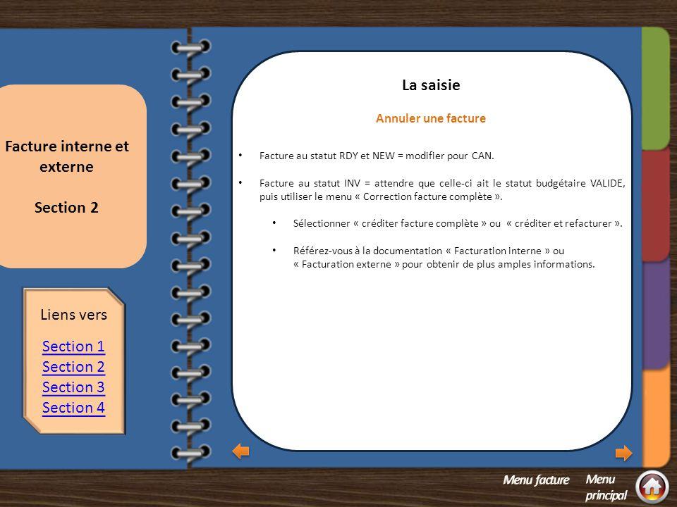 Section 2 question 2 La saisie Facturation « fin d'année financière », modifier les dates Avant de modifier les dates, veuillez prendre connaissance des directives émises par le Service des finances (calendrier de transmission des documents).
