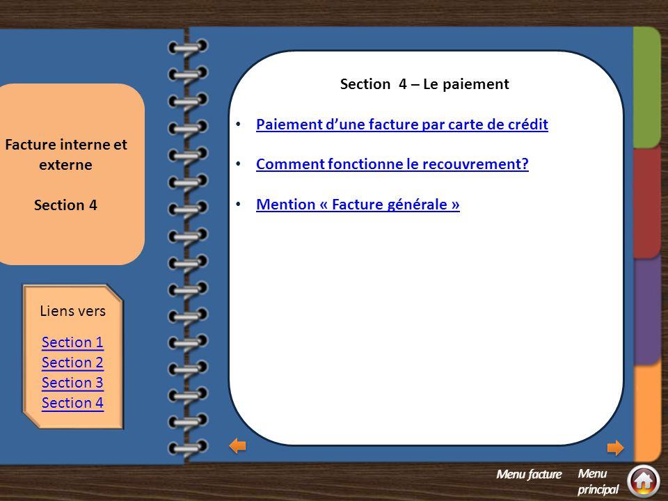 Section 2 question 2 Le suivi Vérifier le paiement d'une facture externe Vérification sur EXPLO Facture interne et externe Section 3 Utiliser le lien Transactions associés à un document.